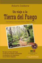 Un Viaje A La Tierra Del Fuego (Viajeros Olvidados)