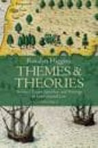 Themes and Theories: Selected Essays, Speeches, and Writings in International Law