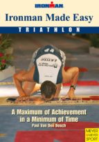 Ironman Made Easy: A Maximum of Achievement in a Minimum of Time (English Edition)