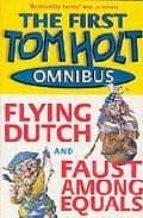 "Dead Funny: Omnibus 1: ""Flying Dutch"", ""Faust Among Equals"" (Tom Holt Omnibus)"