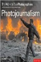 PHOTOJOURNALISM - THE WORLD S TOP PHOTOGRAPHERS