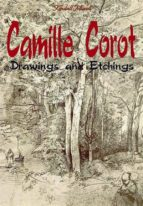 Camille Corot: Drawings and Etchings
