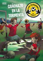 Cañonazo En La Tormenta. Los Pirañas Del Fútbol 4