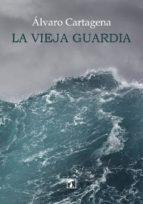 Vieja guardia, La (COSECHA)