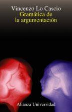 GRAMATICA DE LA ARGUMENTACION: ESTRATEGIAS Y ESTRUCTURAS
