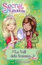 La Vall Dels Somnis (Secret Kingdom)