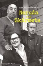 Neruda por Skármeta (Los tres mundos)
