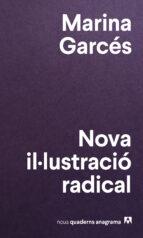 Nova Il·Lustració Radical (Nuevos cuadernos Anagrama)