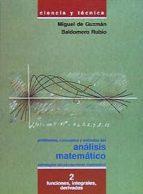 PROBLEMAS, CONCEPTOS Y METODOS DEL ANALISIS MATEMATICO 2: FUNCION ES, INTEGRALES, DERIVADAS