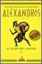 ALEXANDROS, 1: EL HIJO DEL SUEÑO