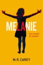 Melanie: Una novela de zombis