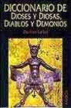 Diccionario de dioses y diosas,diablos y demonios