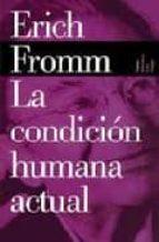 La condicion humana actual (Biblioteca Erich Fromm)