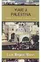 VIAJES A PALESTINA (PREMIO GRANDES VIAJEROS 1999)