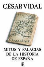 Mitos y falacias de las histórica de España  (B DE BOOKS)