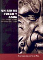 UN RIO DE FUEGO Y AGUA. LECCIONES SOBRE MITOLOGIA Y CINE