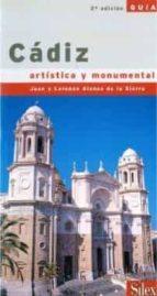 CADIZ: GUIA ARTISTICA Y MONUMENTAL (2ª ED.)