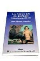 La nieve en el espejo: Crónicas literarias, 1989-1995 (Ensayo)
