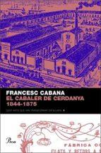 EL CABALER DE CERDANYA: 1844 - 1875