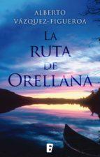 LA RUTA DE ORELLANA (EBOOK)