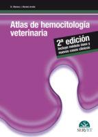 Atlas de hemocitología veterinaria. 2ª edición
