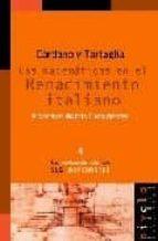 CARDANO Y TARTAGLIA: LAS MATEMATICAS EN EL RENACIMIENTO ITALIANO