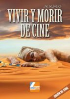 VIVIR Y MORIR DE CINE (EBOOK)