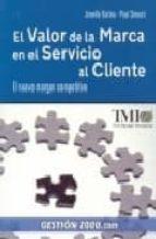 EL VALOR DE LA MARCA EN EL SERVICIO AL CLIENTE: EL NUEVO MARGEN C OMPETITIVO