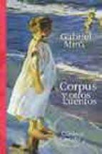 Corpus y otros cuentos                                                          . (CLASICOS CASTALIA 35 ANIVERSARIO)