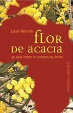 Flor de acacia-Un viaje íntimo al corazón de Africa (NARRATIVA)