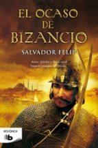 El ocaso de Bizancio (B DE BOLSILLO)