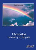 FIBROMIALGIA, UN ANTES Y UN DESPUÉS (EBOOK)