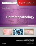 Dermatopathology: A Volume in the Series: Foundations in Diagnostic Pathology (Expert Consult - Online)