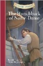 The Hunchback of Notre-Dame: Retold from the Victor Hugo Original (Classic Starts)