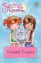 TWINKLE TROPHY (SECRET KINGDOM 30)