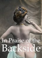 In Praise of the Backside (Mega Square Collection)
