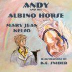 ANDY&THE ALBINO HORSE (EBOOK)