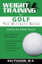 Weight Training for Golf: The Ultimate Guide (English Edition)