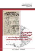 ¿CORRUPCIÓN O NECESIDAD? LA VENTA DE CARGOS DE GOBIERNO AMERICANOS BAJO CARLOS II (1674-1700) (EBOOK)