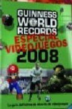 GUINNES WORLD RECORDS ESPECIAL VIDEOJUEGOS 2008