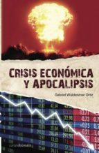 CRISIS ECONÓMICA Y APOCALIPSISI (EBOOK)