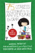 75 CONSELLS PER CELEBRAR EL TEU ANIVERSARI EN GRAN (75 CONSELLS 3) (EBOOK)