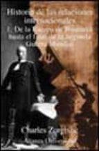 HISTORIA DE LAS RELACIONES INTERNACIONALES (TOMO 1): DE LA EUROPA DE BISMARCK HASTA EL FINAL DE LA SEGUNDA GUERRA MUNDIAL