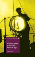 Cuando Verne fondeo en la R¡a de Vigo (Alandar)