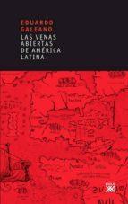 LAS VENAS ABIERTAS DE AMÉRICA LATINA (EBOOK)