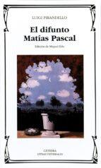 El difunto Matías Pascal (Letras Universales)