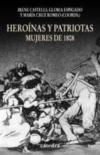 Heroínas y patriotas. Mujeres de 1808 (Historia. Serie Menor)
