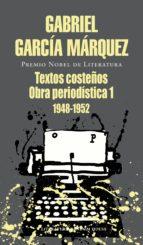 Textos costeños: Obra periodística, 1 (1948-1952)