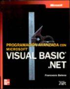 PROGRAMACION AVANZADA CON MICROSOFT VISUAL BASIC.NET (INCLUYE CD- ROM)