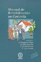 MANUAL DE REHABILITACION EN GERIATRIA (2ª ED.)